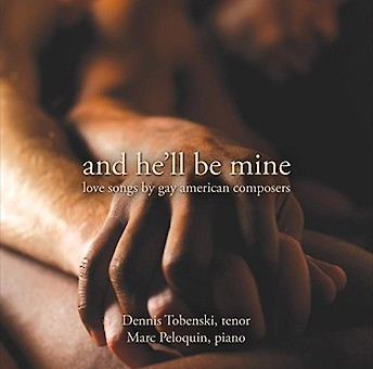 And He'll Be Mine: Love Songs by Gay American Composers cover image