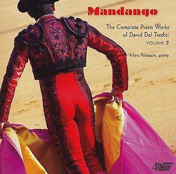 Mandango: Complete Piano works of David Del Tredici, Vol. 2 cover image
